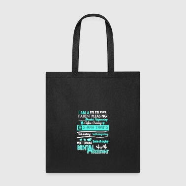 I Am A Dental Assistant T Shirt - Tote Bag