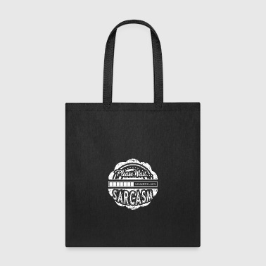 Loading Sarcasm Shirt - Tote Bag