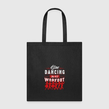 Line Dancing Is My Workout Shirt - Tote Bag