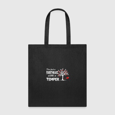 I'm Just A Sweetheart With A Temper T Shirt - Tote Bag