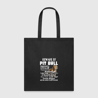 BEWARE OF PIT BULL TEE SHIRT - Tote Bag