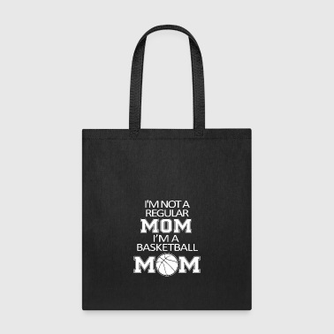 I'm Not A Regular Mom I'm A Basketball Mom T Shirt - Tote Bag