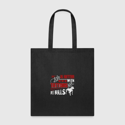 Better With Tattoos and Pit Bulls Shirt - Tote Bag