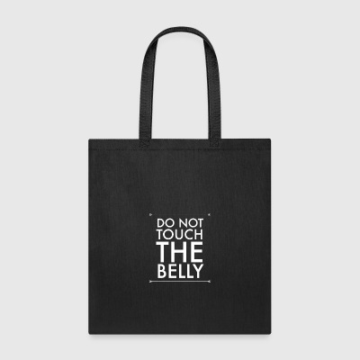 do not touch the belly - Tote Bag