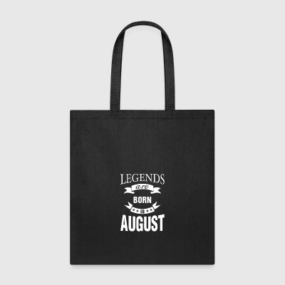 Legends are born in August - Tote Bag