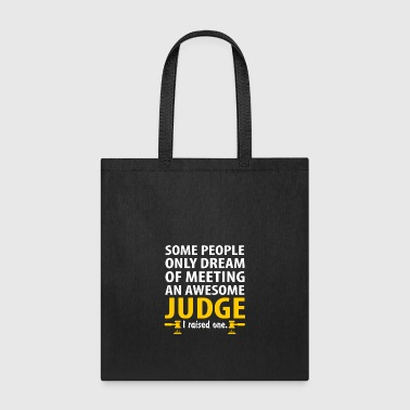 Awesome Judge, I Raise One. Judge Mom - Tote Bag