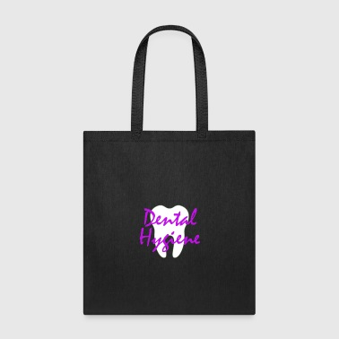 Tooth Dental Hygiene - Dental Hygienist T-shirt - Tote Bag