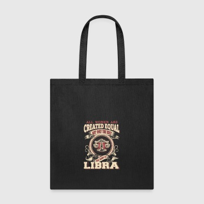 The Luckiest Women Are Born As Libra - Tote Bag