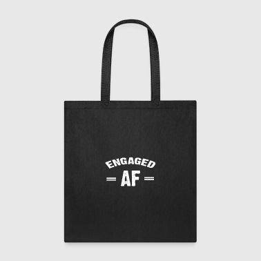 Engaged AF T-shirt - Tote Bag