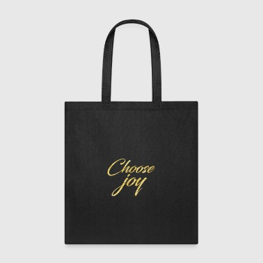 Choose Joy T-shirt - Tote Bag
