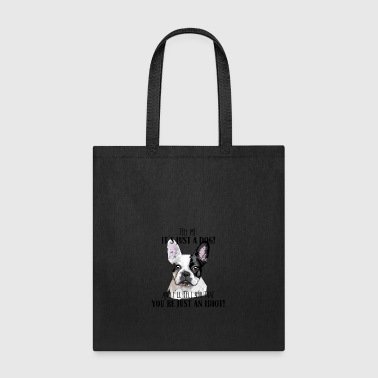 French Bulldog it´s just a dog - Tote Bag