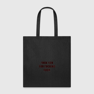 You Fucking Fuck - Tote Bag