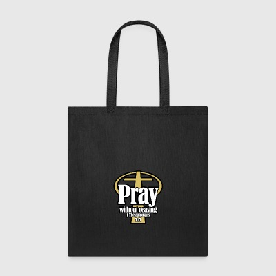 Pray_without_ceasing_BWG - Tote Bag