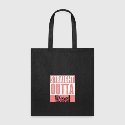 Straight outta bed - Tote Bag