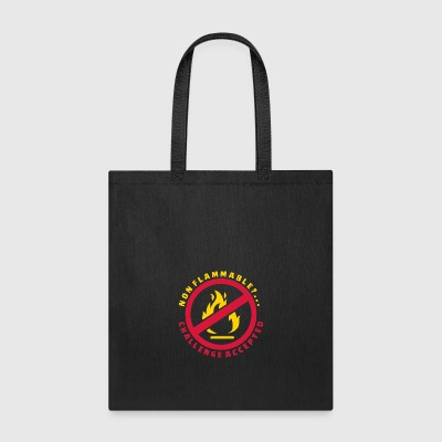 Non Flammable Challenge Accepted - Tote Bag