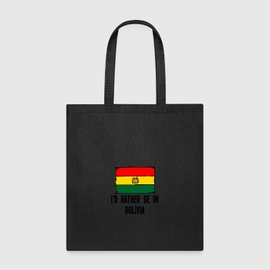 I'd Rather Be In Bolivia - Tote Bag