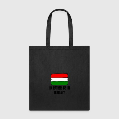 I'd Rather Be In Hungary - Tote Bag