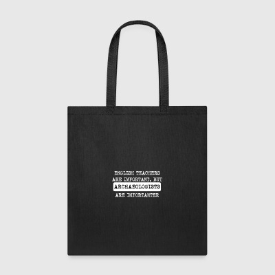 Archaeologists Are Importanter - Tote Bag