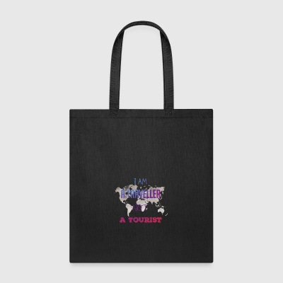 I am a traveller not a tourist - Tote Bag