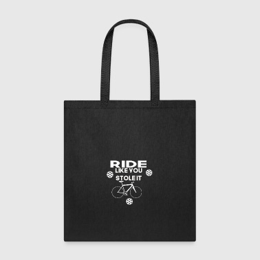 ride like you stole it - Tote Bag