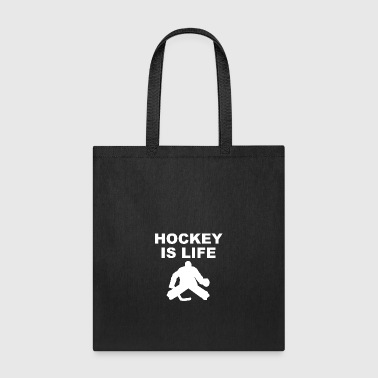 Hockey Is Life Goalie - Tote Bag