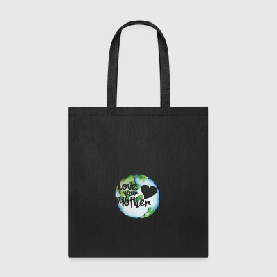 Love your mother earth day - Tote Bag