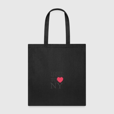I Can t Afford To Love Ny - Tote Bag