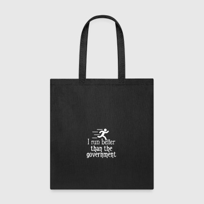 I run better than the government - Tote Bag