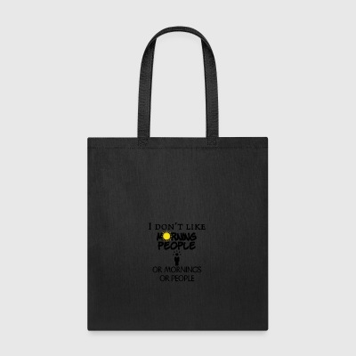 I don't like morning people - Tote Bag