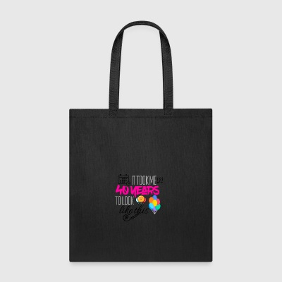 It took 40 years to look like this - Tote Bag