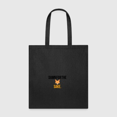Damn for the fox sake - Tote Bag