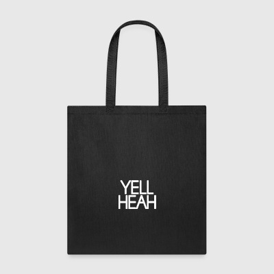 Design for Yell Heah hoodie - Tote Bag