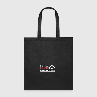 I Still Live With My Parents - Tote Bag