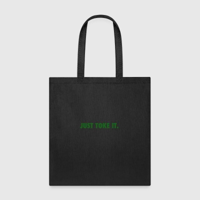 JUST TOKE IT. - Tote Bag