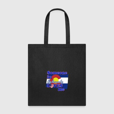 Someone in Colorado loves me - Tote Bag
