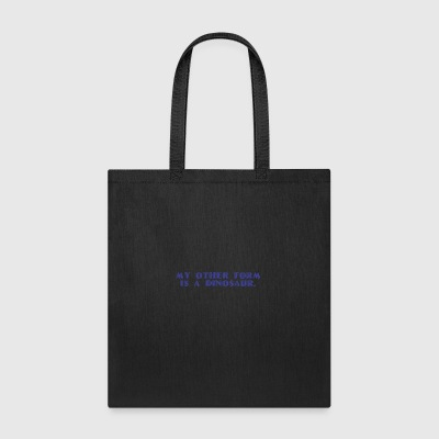 Other form is a Dinosaur - Tote Bag