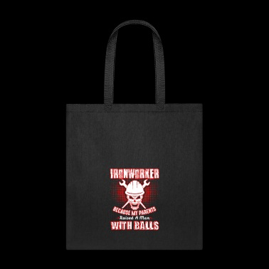 Ironworker A Man With Balls Shirt - Tote Bag