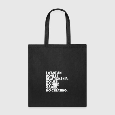 I want an honest Relationship - Tote Bag