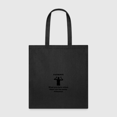 Patience - Tote Bag