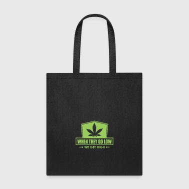When They Go Low, We Get High (Green Print) - Tote Bag