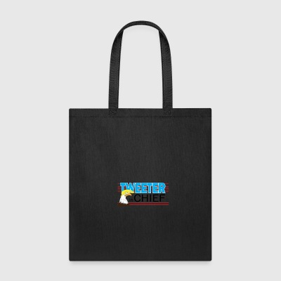 Tweeter in Chief - Tote Bag