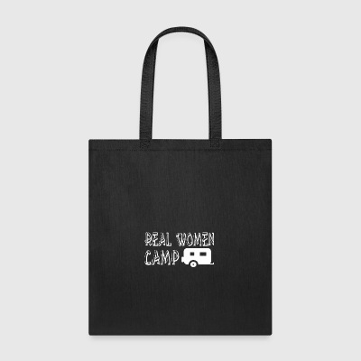 Real Women Camp Camping - Tote Bag