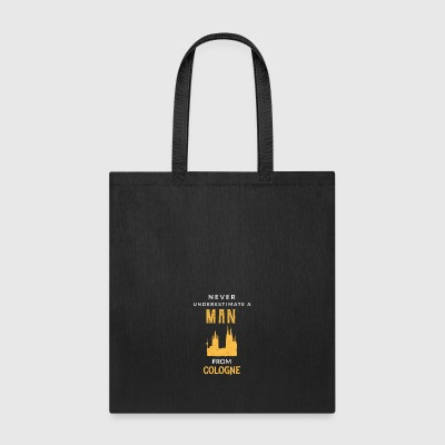 Never underestimate a man from cologne! - Tote Bag