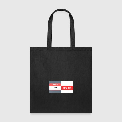 Every thing is lit - Tote Bag