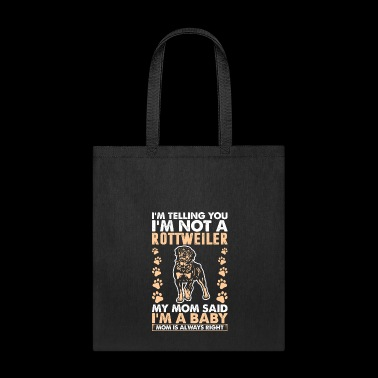 Im Not A Rottweiler Dog Mom - Tote Bag