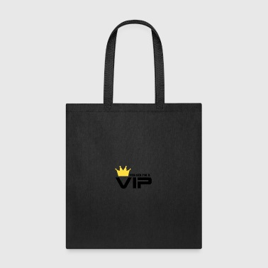 yes sir I'm a VIP - Tote Bag