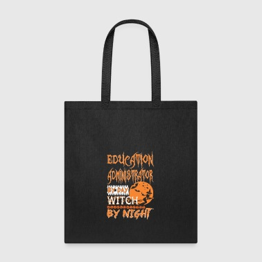 Education Administrator Day Witch Night Halloween - Tote Bag