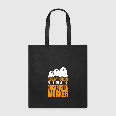 You Cant Scare Me Im Construction Worker Halloween - Tote Bag