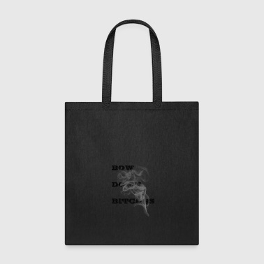 bow down - Tote Bag