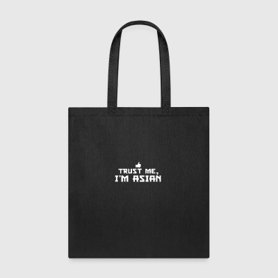 Trust me I m Asian Chinese Vietnamese Korean Ja - Tote Bag